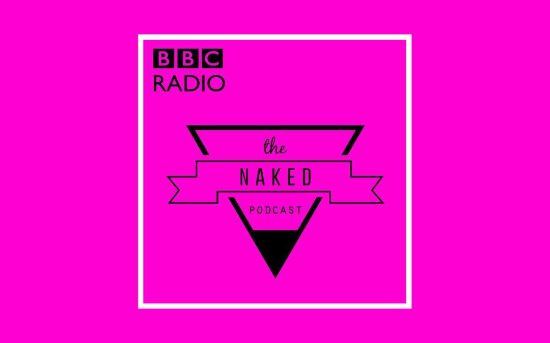The Naked Podcast: Boudoir, Burlesque & Body Acceptance