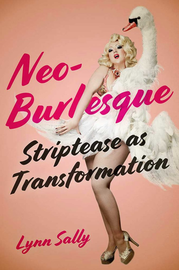 Cover of new burlesque book Neo-Burlesque: Striptease as Transformation by Dr. Lynn Sally, featuring photography by UK Boudoir Photographer Tigz Rice
